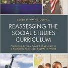 Ebook 978-1475818116 Reassessing the Social Studies Curriculum: Promoting Critical Civic Engageme
