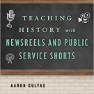 Ebook 978-1442278448 Teaching History with Newsreels and Public Service Shorts (Teaching History