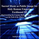 Ebook 978-1409421191 Sacred Music as Public Image for Holy Roman Emperor Ferdinand III: Represent