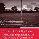 Ebook 978-1409420682 Lessons for the Big Society: Planning, Regeneration and the Politics of Comm