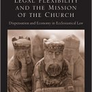 Ebook 978-1409420552 Legal Flexibility and the Mission of the Church: Dispensation and Economy in