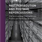 Ebook 978-1442251731 Nazi Persecution and Postwar Repercussions: The International Tracing Servic