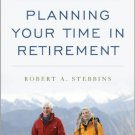 Ebook 978-1442248700 Planning Your Time in Retirement: How to Cultivate a Leisure Lifestyle to Su