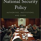 Ebook 978-1442248380 American National Security Policy: Authorities, Institutions, and Cases