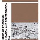 Ebook 978-1409409427 The Politics of Post-War Demobilisation and Reintegration in Nigeria