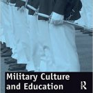 Ebook 978-1409407577 Military Culture and Education: Current Intersections of Academic and Milita