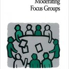 Ebook 978-0761908210 Moderating Focus Groups (Focus Group Kit)