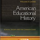 Ebook 978-1412914208 American Educational History: School, Society, and the Common Good
