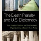 Ebook 978-1442224346 The Death Penalty and U.S. Diplomacy: How Foreign Nations and International