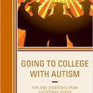 Ebook 978-1475826142 Going to College with Autism: Tips and Strategies from Successful Voices