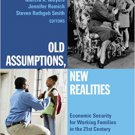 Ebook 978-0871546982 Old Assumptions, New Realities: Ensuring Economic Security for Working Famil
