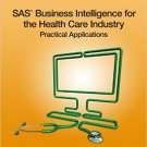 Ebook 978-1612903231 SAS Business Intelligence for the Health Care Industry: Practical Applicatio