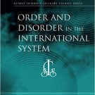 Ebook 978-1409405054 Order and Disorder in the International System (Global Interdisciplinary Stu