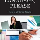 Ebook 978-1475824766 Plain Language, Please: How to Write for Results