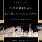 Ebook 978-0847694099 Debating American Immigration, 1882-Present (Debating Twentieth-Century Amer