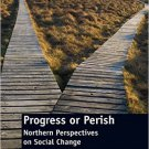 Ebook 978-1409404248 Progress or Perish: Northern Perspectives on Social Change