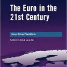 Ebook 978-1409404187 The Euro in the 21st Century: Economic Crisis and Financial Uproar (The Inte