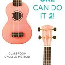 Ebook 978-1475818635 Uke Can Do It 2!: Classroom Ukulele Method