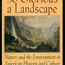 Ebook 978-0842026956 So Glorious a Landscape: Nature and the Environment in American History and