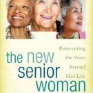 Ebook 978-1442244351 The New Senior Woman: Reinventing the Years Beyond Mid-Life