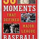 Ebook 978-1442260542 50 Moments That Defined Major League Baseball