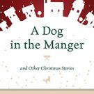 Ebook 978-1442241824 A Dog in the Manger and Other Christmas Stories
