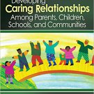 Ebook 978-1412954082 Developing Caring Relationships Among Parents, Children, Schools, and Commun