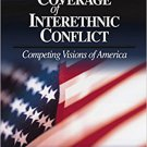 Ebook 978-0803972322 Newspaper Coverage of Interethnic Conflict: Competing Visions of America