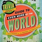 Ebook 978-1442235656 The Trivia Lover's Guide to Even More of the World: Geography for the Global