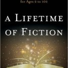 Ebook 978-1442229396 A Lifetime of Fiction: The 500 Most Recommended Reads for Ages 2 to 102