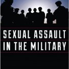 Ebook 978-1442227507 Sexual Assault in the Military: A Guide for Victims and Families (Military L