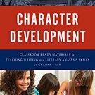 Ebook 978-1475818406 Character Development: Classroom Ready Materials for Teaching Writing and Li