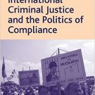 Ebook 978-0754679653 International Criminal Justice and the Politics of Compliance