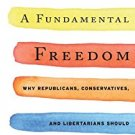 Ebook 978-1442215719 A Fundamental Freedom: Why Republicans, Conservatives, and Libertarians Shou