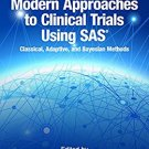 Ebook Modern Approaches to Clinical Trials Using SAS: Classical, Adaptive, and Bayesian Methods