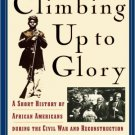 Ebook 978-0842028165 Climbing Up to Glory: A Short History of African Americans during the Civil