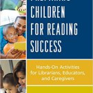Ebook 978-0810892538 Preparing Children for Reading Success: Hands-On Activities for Librarians,