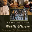 Ebook 978-1442272224 Introduction to Public History: Interpreting the Past, Engaging Audiences (A