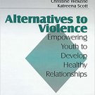 Ebook 978-0803970304 Alternatives to Violence: Empowering Youth To Develop Healthy Relationships