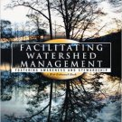 Ebook 978-0742533646 Facilitating Watershed Management: Fostering Awareness and Stewardship