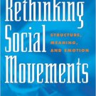 Ebook 978-0742525955 Rethinking Social Movements: Structure, Meaning, and Emotion (People, Passio