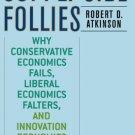 Ebook 978-0742551060 Supply-Side Follies: Why Conservative Economics Fails, Liberal Economics Fal