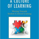 Ebook 978-1475812770 Creating a Culture of Learning: Moving Towards Student-Centered Learning