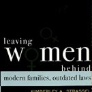 Ebook 978-0742545458 Leaving Women Behind: Modern Families, Outdated Laws