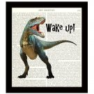 Dinosaur Art Print, 8 x 10 Home Decor, T Rex Says Wake Up, Free US Shipping