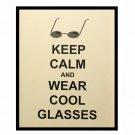 Keep Calm 8 x 10 Art Print, Wear Cool Glasses, Optometry, French Vanilla