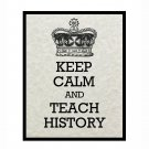Keep Calm and Teach History, 8 x 10 Art Print, Light Tan Parchment, Graduation Gift Idea