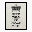 Keep Calm and Teach Math, 8 x 10 Art Print, Light Tan Parchment, Graduation Gift Idea