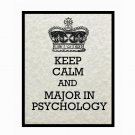 Keep Calm and Major in Psychology, 8 x 10 Art Print, Light Tan Parchment
