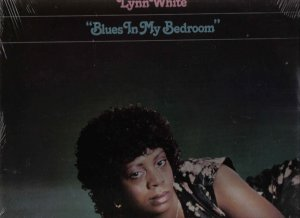 33  LP VINYL RECORD SEALED LYNN WHITE BLUES IN MY BEDROOM